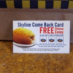 11 Skyline free dog card 150x150 Tio Wally Eats America: Skyline Chili